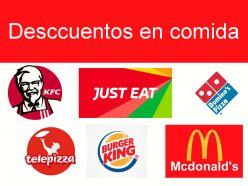 Descuentos en Just Eat, Mcdonalds, Burger king, Telepizza, KFC , Domino´s etc..