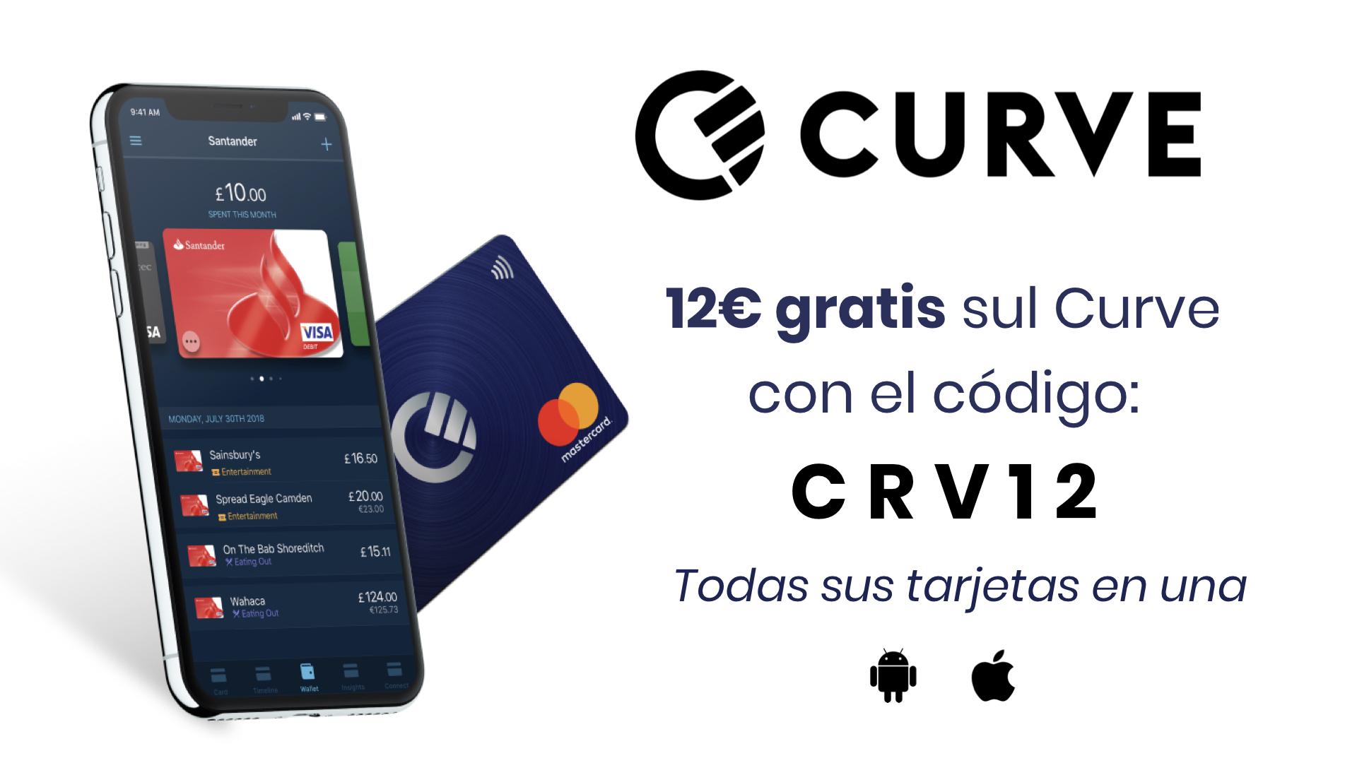 12€ GRATIS con CURVE